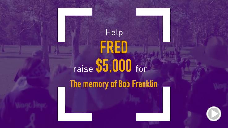 Help Fred raise $5,000.00