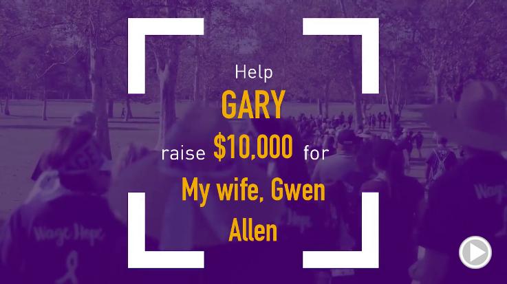 Help Gary raise $10,000.00
