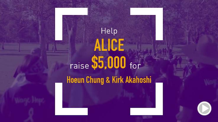 Help Alice raise $5,000.00