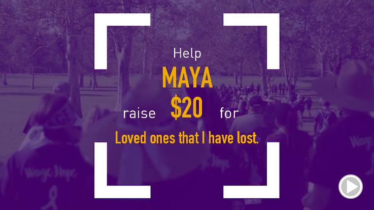 Help Maya raise $20.00
