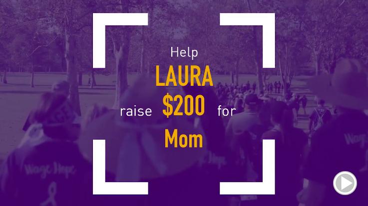 Help Laura raise $200.00